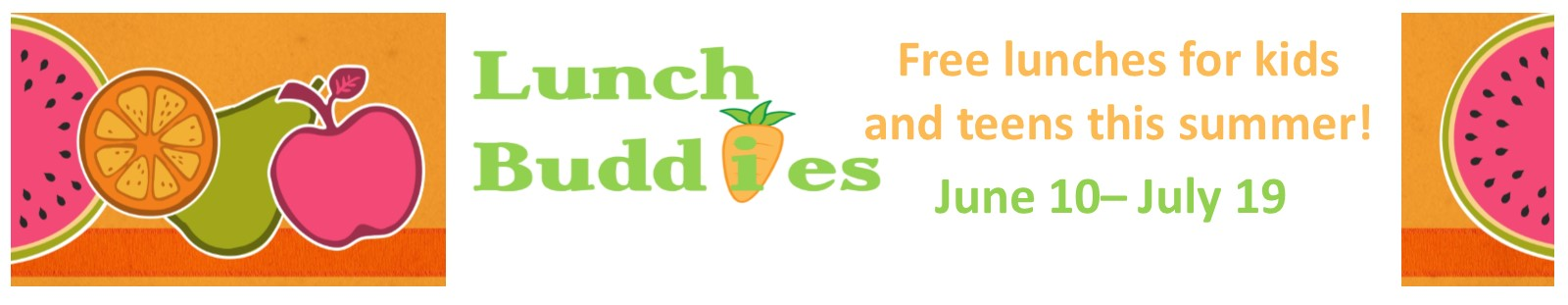 LUnch buddies -free lunches to kids and teens June 10- July 19